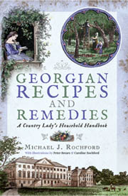 Georgian Recipes and Remedies by Michael J Rochford